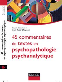 45 commentaires de texte en Psychopathologie Psychanalytique
